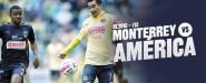 Previo: Monterrey vs América