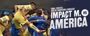 Previo: Montreal Impact vs América Final Vuelta