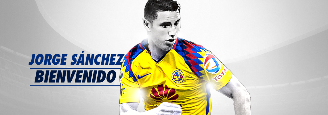 Bienvenido Jorge Sánchez | Club América - Sitio Oficial